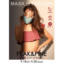 【9/18(金)~9/30(水)】1F・PEAK&PINE MASK POP UP STORE