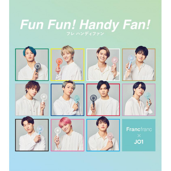 Francfranc × JO1「Fun Fun! Handy Fan!」 プレゼントキャンペーン!