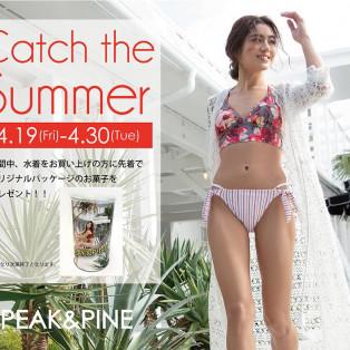 福岡・天神リゾート 水着ショップ PEAK&PINE福岡パルコ店☆  『Catch the Summer』フェアのお知らせ♪