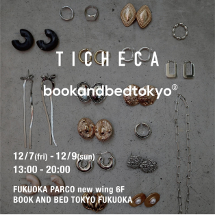 TICHECA  POPUP SHOP in bookandbedtokyo③