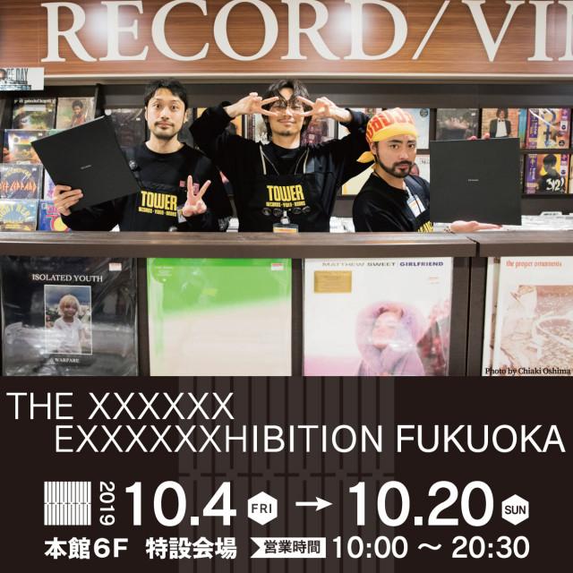 THE XXXXXX EXXXXXXHIBITION FUKUOKA