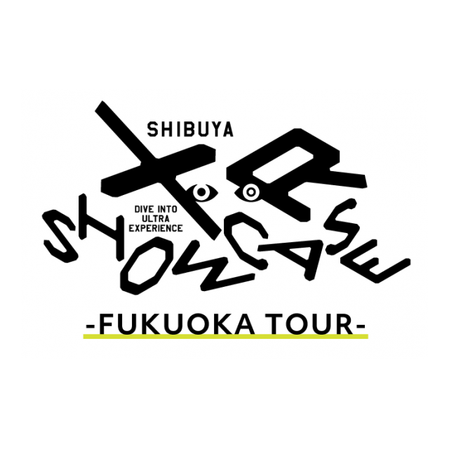 XR SHOWCASE -FUKUOKA TOUR -