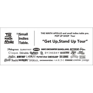 THE NINTH APOLLO and small indies table pre.『Get Up,Stand Up Tour』開催!
