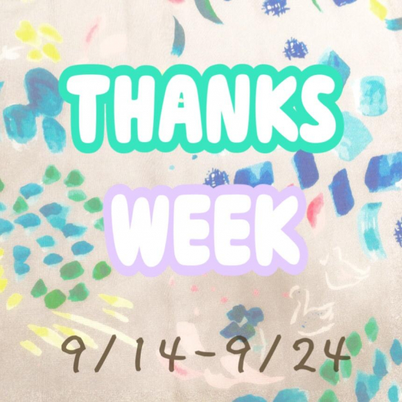 THANKS WEEK☆ミ