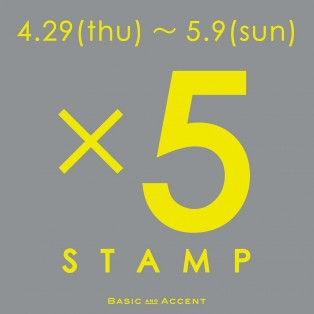 【BASIC AND ACCENT ×5stamp CAMPAIGN】