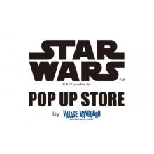 【新館6階・ヴィレッジヴァンガード】STAR WARS POPUP STORE 開催!