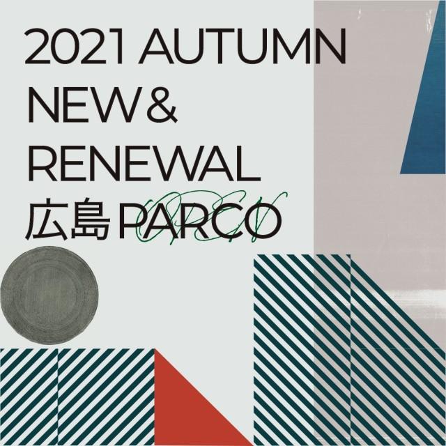 HIROSHIMA PARCO NEW&RENEWAL 2021