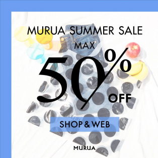 MURUA 2018 SUMMER SALEスタート!!!!!!!