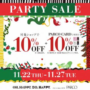 2018.11/22(木) - 11/27(日) PARTY SALE開催!!! 事前お取り置き実施中!!!
