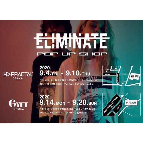 【ELIMINATE POP UP 9.14(MON)-9.20.(SUN)】