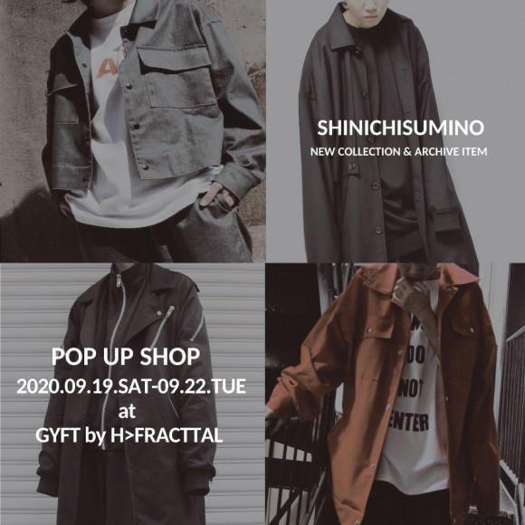 【SHINICHI SUMINO POP UP 2020.09.19 SAT-09.22TUE】