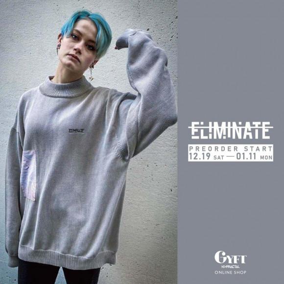 【ELIMINATEサンプル店頭展示】2020.12.30.WED - 2021.1.4.MON