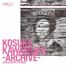 【予告】KOSUKE KAWAMURA -ARCHIVE-