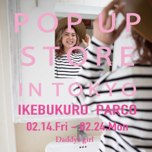 Daddy's girl POP UP STORE in TOKYO✔︎ 2020SPRING