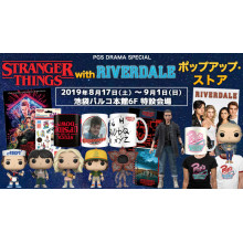 STRANGER THINGS with RIVERDALE POPUP OPEN