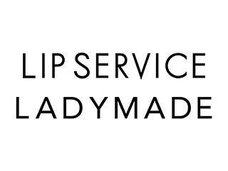 LIPSERVICE/LADYMADE
