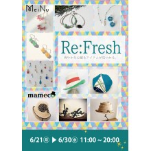 【期間限定ショップ】Re:Fresh