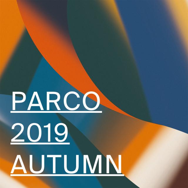 PARCO 2019 AUTUMN