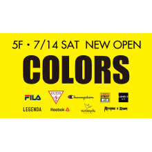 【7/14】「COLORS」 NEW OPEN!!