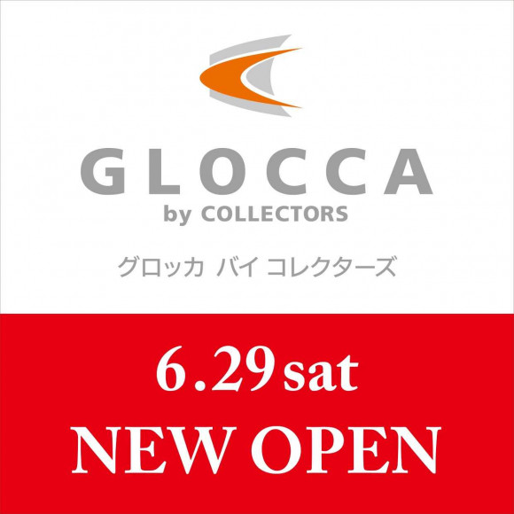 【4F】GLOCCA BY COLLECTORS  NEW OPEN!
