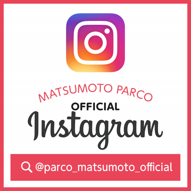 松本PARCO OFFICIAL INSTAGRAM