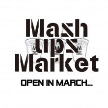 南館4F「MASH UPS MARKET」期間限定オープン!