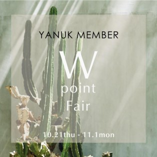 YANUK直営店にてW POINT FAIR開催!