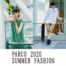 PARCO 2020 SUMMER FASHION