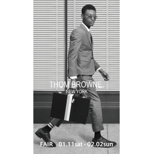 THOM BROWNE  & DITA  FAIR !!  1/11~