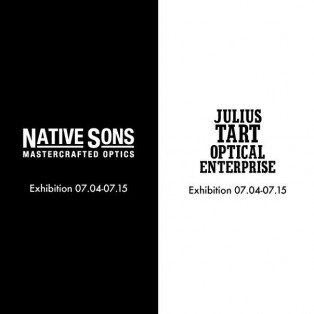 NATIVE SONS & JULIUS TART OPTICAL  Exhibition  !!