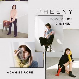 PHEENY POP UP SHOP 1Fアダムエロペ