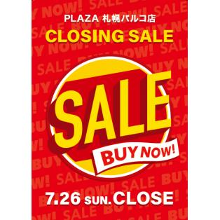 PLAZA 札幌パルコ店CLOSING SALE実施中!