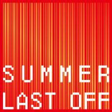 NEWS ★ SUMMER LAST OFF!! 開催