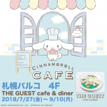 LIMITED ★ 4F・THE GUEST cafe&diner『シナモロールカフェ』オープン!!