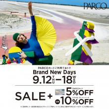 NEWS ★ PARCOカードご利用でおトク『Brand New Days』 開催!!