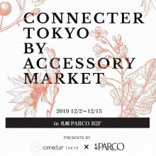 B2F『CONNECTER TOKYO  BY ACCESSORY MARKET』限定オープン!!