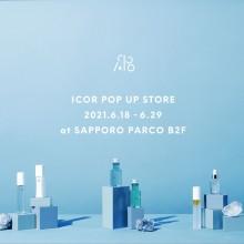 LIMITED ★ B2F・特設会場『ICOR POP UP STORE』限定オープン!!