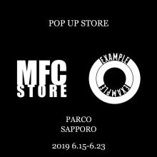LIMITED ★ B2F・特設会場『MFC STORE / EXAMPLE』限定オープン!!