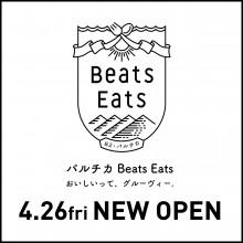 NEWS ★ B2F『パルチカ Beats Eats』4/26 NEW OPEN!!