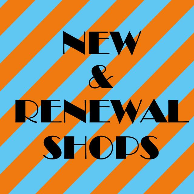 NEW & RENEWAL SHOPS
