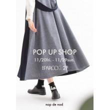 【LIMITED SHOP】パルコ2/2F nop de nod POPUP