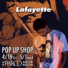 【LIMITED SHOP】本館4F・Lafayette POP UP SHOP