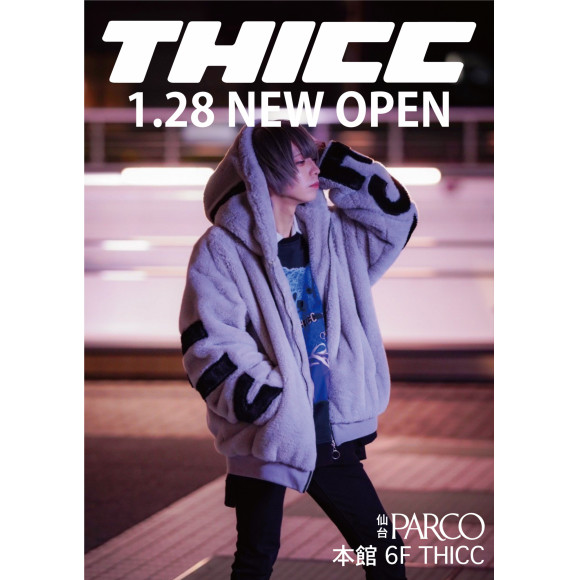 1/28 本館6F NEW OPEN THICC