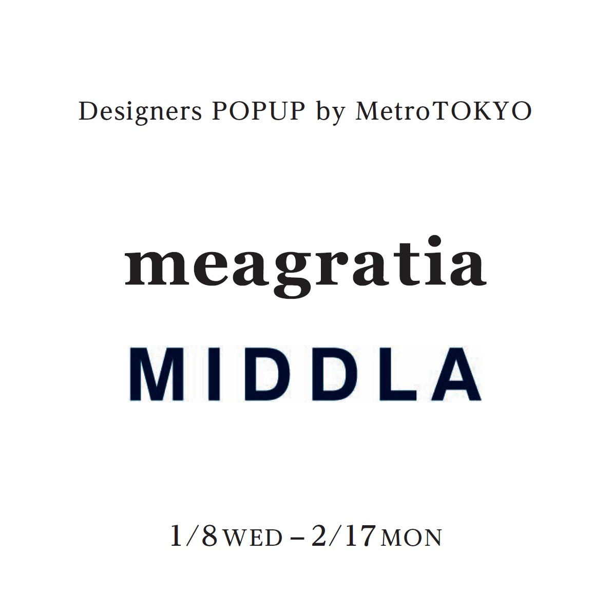 meagratia、MIDDLA-Designers POPUP by MetroTOKYO-