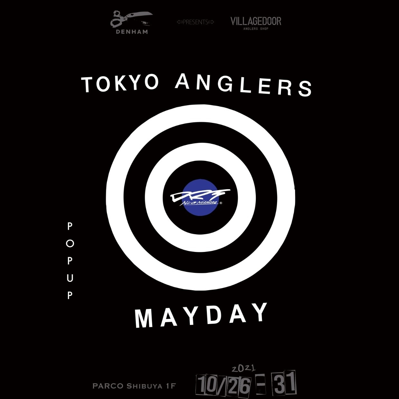 -TOKYO ANGLERS MAYDAY-