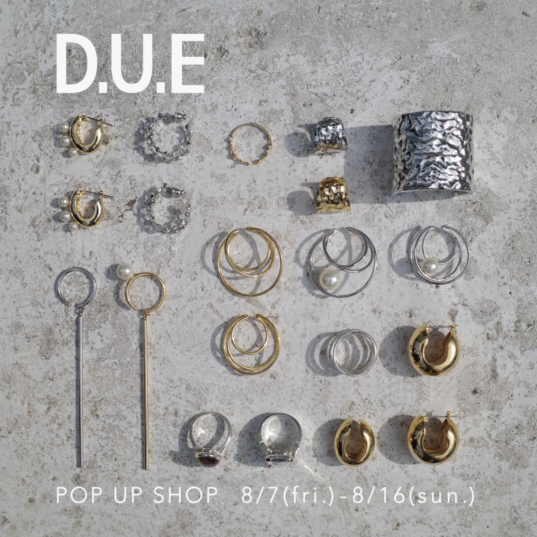 「D.U.E」POP UP SHOP