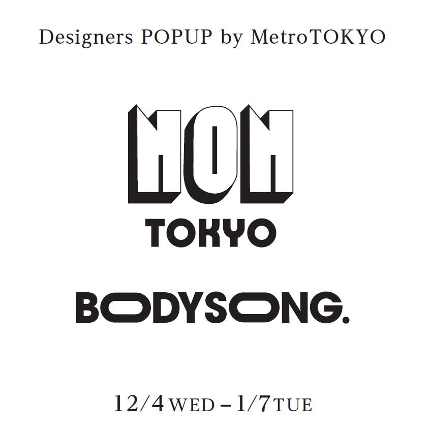 NONTOKYO・BODYSONG. -Designers POPUP by MetroTOKYO-