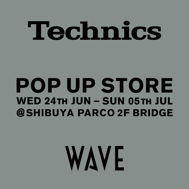 WAVE×Technics POP UP STORE
