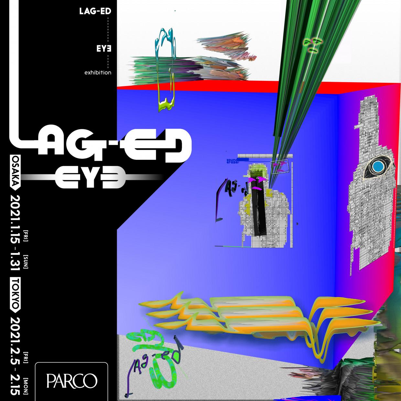 """LAG ED"" EYƎ exhibition"