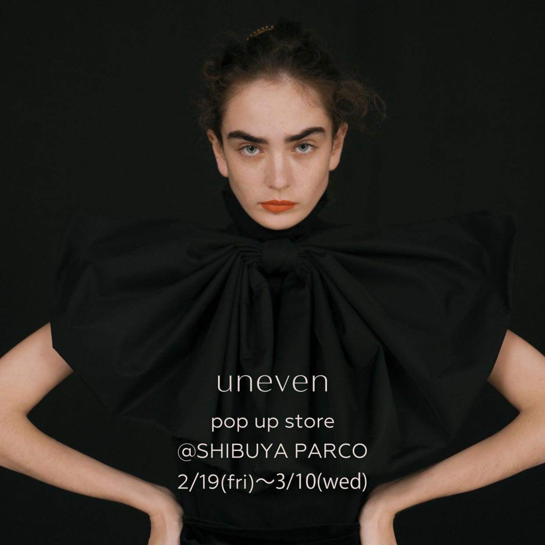 UNEVEN POP UP STORE
